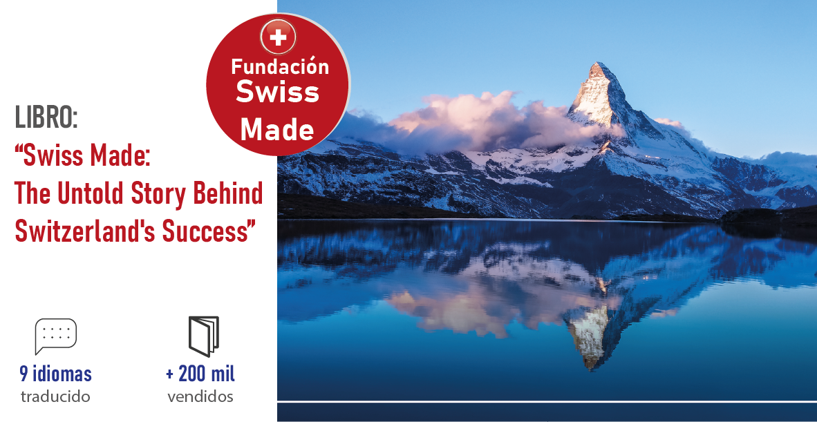 Swiss Made: The Untold Story Behind Switzerland's Success - Libro que ya está disponible en español